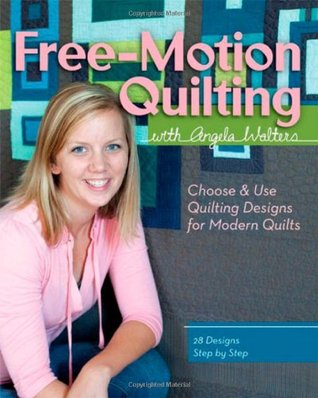 Ebook Free-Motion Quilting with Angela Walters: Choose & Use Quilting Designs on Modern Quilts by Angela Walters DOC!