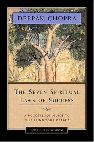 Ebook The Seven Spiritual Laws of Success: A Pocketbook Guide to Fulfilling Your Dreams by Deepak Chopra TXT!