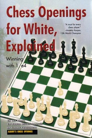 Chess Openings for White Explained - Winning with 1.e4 by Lev Alburt