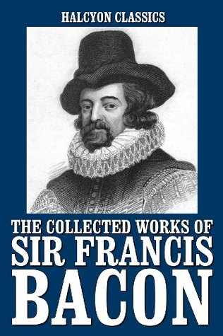 The New Atlantis and Other Works by Sir Francis Bacon