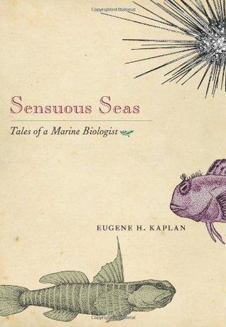Sensuous Seas: Tales of a Marine Biologist