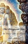 The Bhagavad Gita: In The Light of Kriya