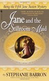 Jane and the Stillroom Maid by Stephanie Barron