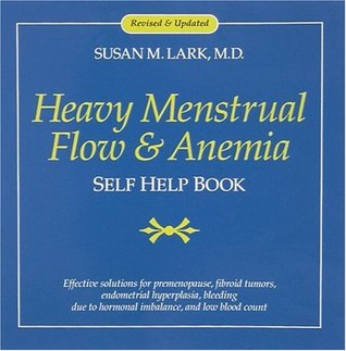 Heavy Menstrual Flow and Anemia: Self Help Book