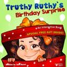 Children's book: Truthy Ruthy's Birthday Surprise.: (This interactive book is based on Truthy Ruthy's Christmas Surprise. The story is the same, but focuses on a Birthday Surprise.) You'll love it!