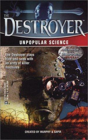 Unpopular Science (The Destroyer, #136)