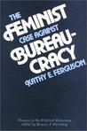 The Feminist Case Against Bureaucracy (Women in the Political Economy)