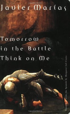 Tomorrow in the Battle Think on Me by Javier Marías