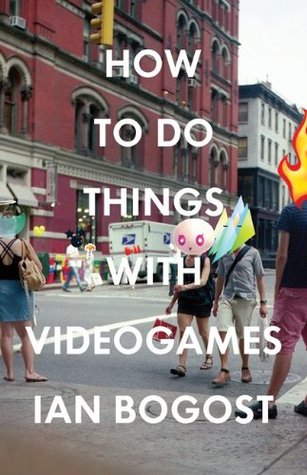 How to Do Things with Videogames by Ian Bogost