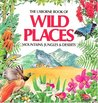 The Usborne Book of Wild Places by Angela Wilkes