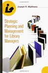 Strategic Planning and Management for Library Managers