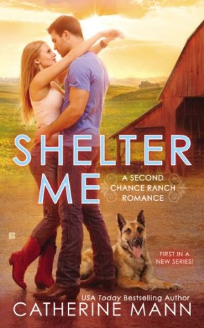 Shelter Me (Second Chance Ranch, #1)