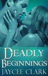 Deadly Beginnings (Deadly, #0.5)