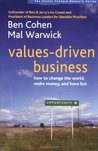 Values-Driven Business: How to Change the World, Make Money, and Have Fun