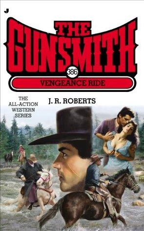 Vengeance Ride (The Gunsmith, #386)