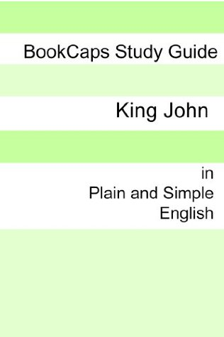 King John In Plain and Simple English (A Modern Translation and the Original Version)