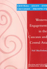 Western Engagement in the Caucasus and Central Asia