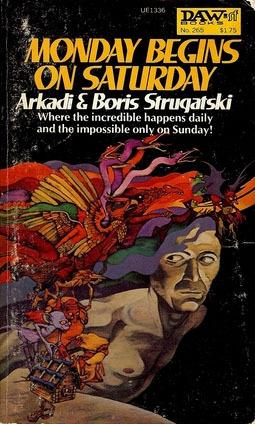 Monday Begins on Saturday by Arkady Strugatsky