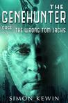 The Wrong Tom Jacks (The Genehunter, Case 1)