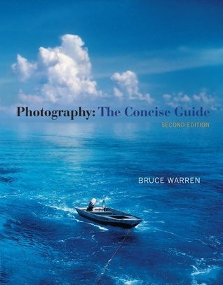 Photography: The Concise Guide, 2nd Edition