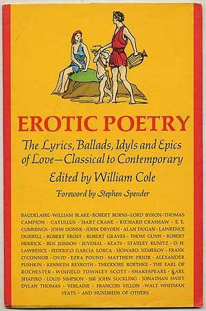 Erotic Poetry: The Lyrics, Ballads, Idyls, and Epics of Love - Classical to Contemporary