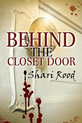 Behind the closet door by Shari Rood