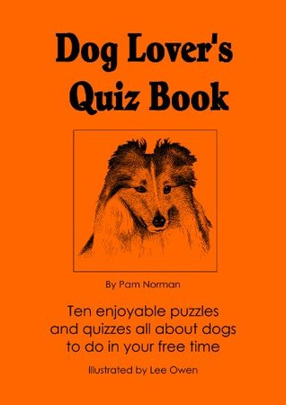 Dog Lover's Quiz Book: Enjoyable puzzles and quizzes to do in your free time