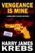 Vengeance is Mine (Benjamin Tucker, #1) by Harry James Krebs