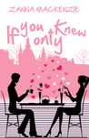 If you only Knew by Zanna Mackenzie