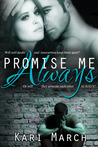 Promise Me Always by Kari March