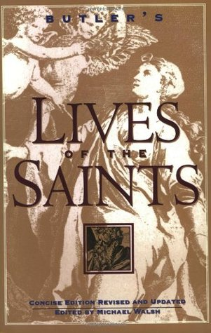 Butler's Lives of the Saints: Concise Edition, Revised and Updated