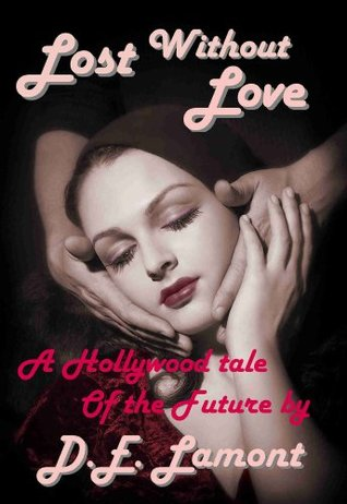 lost-without-love-a-hollywood-tale-of-the-future