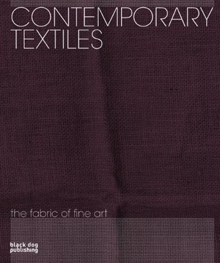 Contemporary Textiles: The Fabric of Fine Art