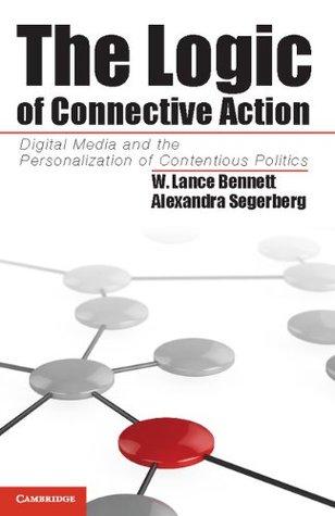The Logic of Connective Action (Cambridge Studies in Contentious Politics)