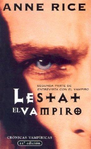 Lestat El Vampiro by Anne Rice
