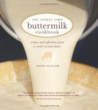 The Animal Farm Buttermilk Cookbook: Recipes and Reflections from a Small Vermont Dairy