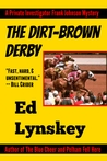 The Dirt-Brown Derby (P.I. Frank Johnson #2)