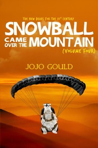 Snowball Came Over the Mountain: The New Bears for the 21st century (Vol 4)