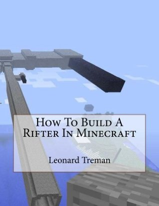 How To Build A Rifter In Minecraft (Clever Block Game Traps Book 8)