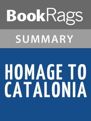 Homage to Catalonia by George Orwell | Summary & Study Guide