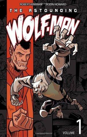 The Astounding Wolf-Man, Volume 1 (The Astounding Wolf-Man, #1)