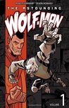 The Astounding Wolf-Man, Volume 1