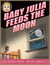 Baby Julia Feeds the Moon