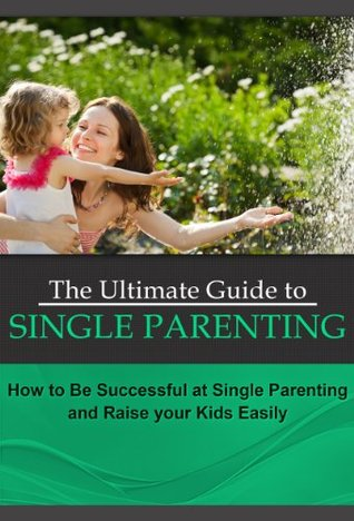 single parents raise successful children Children growing up in single-parent families typically do not have the same economic or human resources available as those growing up in two-parent families.