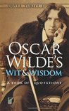 Wit and Wisdom by Oscar Wilde
