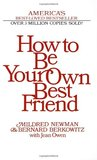 How to Be Your Own Best Friend by Mildred Newman