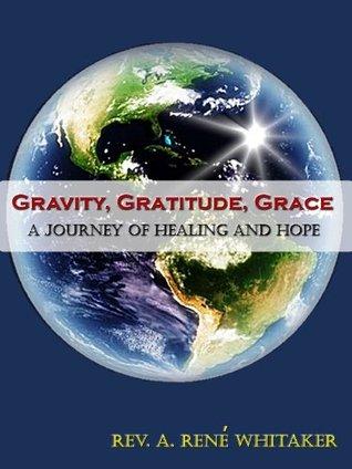 Gravity, Gratitude, Grace: A Journey of Healing & Hope