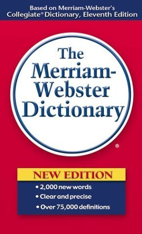 The Merriam-Webster Dictionary by Merriam-Webster