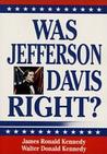 Was Jefferson Davis Right?