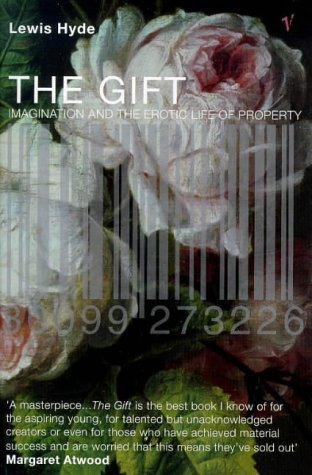 The Gift: Imagination and the Erotic Life of Property by Lewis Hyde